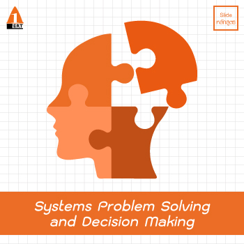 Systems Problem Solving and Decision Making